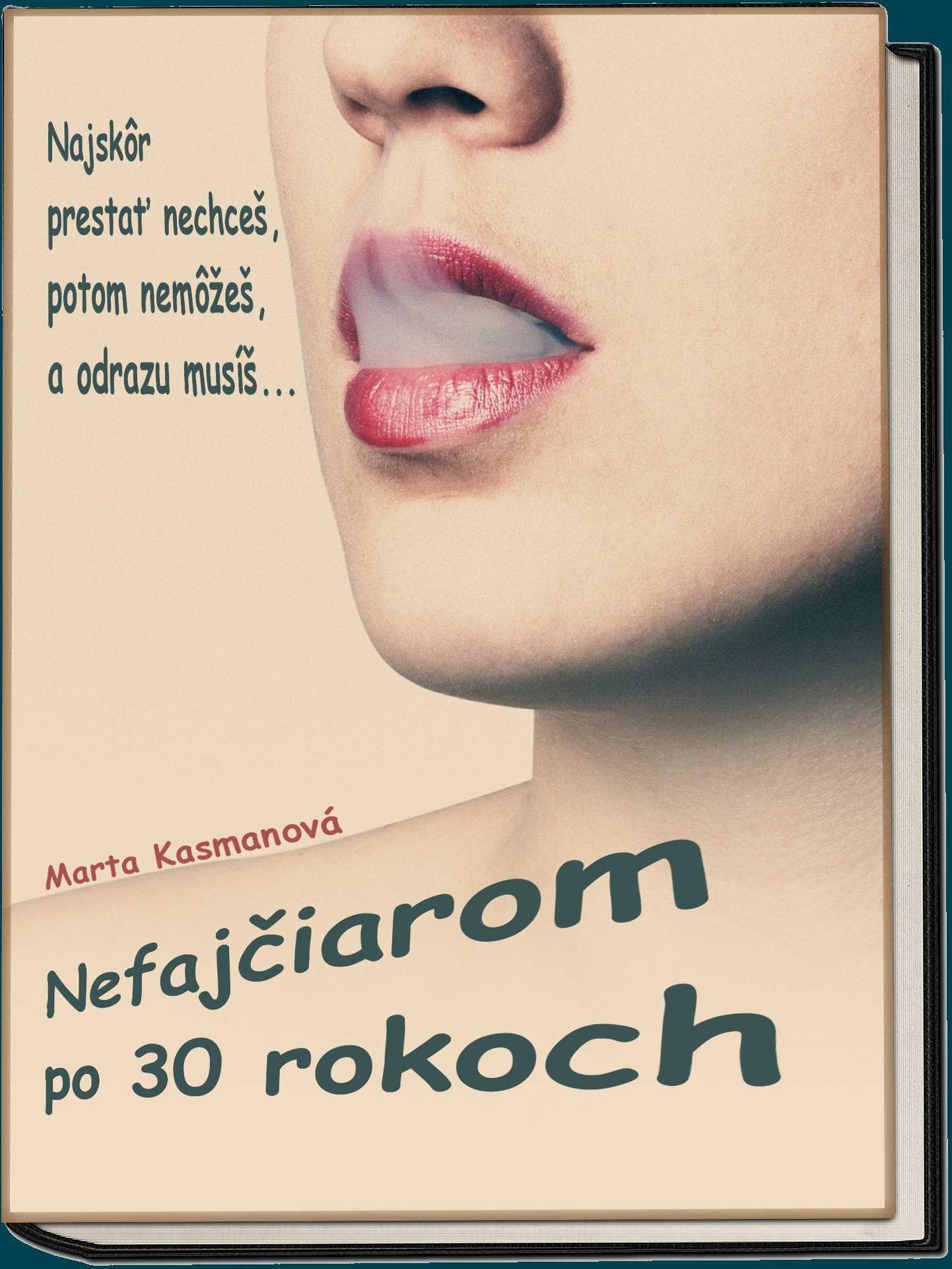 Kniha Nefajčiarom po 30 rokoch od Marty Kasmanovej.